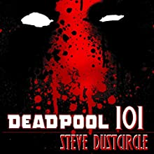Deadpool 101 Audiobook by Steve Dustcircle Narrated by C.J. McAllister