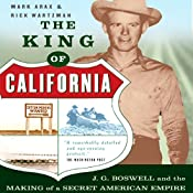 The King of California: J.G. Boswell and the Making of a Secret American Empire | [Mark Arax, Rick Wartzman]