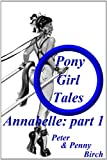 Annabelle - Part 1 (Pony-Girl Tales)
