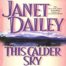 This Calder Sky: Calder Saga, Book 3 Audiobook by Janet Dailey Narrated by Mil Nicholson