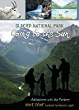 img - for Glacier National Park: Going to the Sun (Adventures with the Parkers) book / textbook / text book