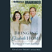 Bringing Elizabeth Home: A Journey of Faith and Hope | [Ed Smart, Laura Morton, Lois Smart]