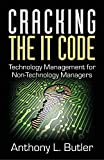 img - for Cracking the IT Code: Technology Management for Non-Technology Managers book / textbook / text book
