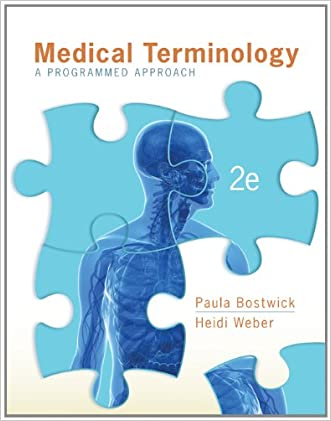 Medical Terminology: A Programmed Approach written by Paula Bostwick