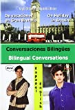 Conversaciones Bilingues. De Vacaciones En Gran Bretana. Ingles-espanol/ Bilingual Conversations. on Holiday in Britain. Spanish-english (Bilingual ... (English and Spanish Edition)