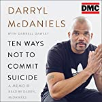 Ten Ways Not to Commit Suicide: A Memoir | Darryl