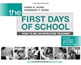 img - for The First Days of School: How to Be an Effective Teacher 4th (fourth) Edition by Harry K. Wong, Rosemary T. Wong published by Harry K. Wong Publications (2009) book / textbook / text book