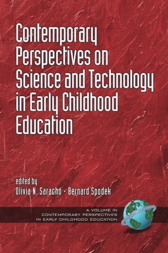 Contemporary Perspectives on Science and Technology in Early Childhood Education (Contemporary Perspectives in Early Chi