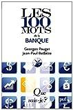 echange, troc Georges Pauget, Jean-Paul Betbèze - Les 100 mots de la banque