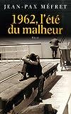 echange, troc Jean-Pax Mefret - 1962, l'été du malheur