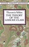 Image of By Thorstein Veblen - The Theory of the Leisure Class (New edition) (4/20/94)