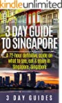 3 Day Guide to Singapore: A 72-hour D...
