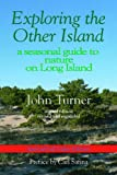 img - for Exploring the Other Island: A seasonal guide to nature on Long Island Special Full Color Edition book / textbook / text book