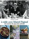 echange, troc Frédérique Jacquemin, Coco Jobard - A table avec Marcel Pagnol : 67 recettes des collines