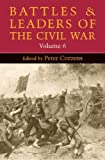 Battles and Leaders of the Civil War: Volume 6 (0252074513) by Cozzens, Peter