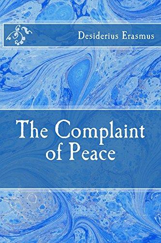 Desiderius Erasmus - The Complaint of Peace (English Edition)