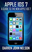 Apple iOS 7: A Guide to the New Apple iOS 7