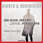 Der Mann, der kein Mörder war | Michael Hjorth,Hans Rosenfeldt