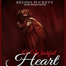 A Wishful Heart (       UNABRIDGED) by Regina Puckett Narrated by Ariel Irene Bridges