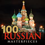 Digital Music Album - 100 Must-Have Russian Masterpieces