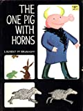 The One Pig with Horns (0394836731) by Laurent de Brunhoff