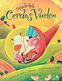 Cuando los cerdos vuelen (Spanish Edition)