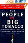 The People Vs. Big Tobacco: How the S...