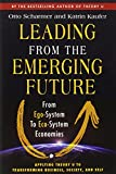 Leading from the Emerging Future; From Ego-System to Eco-System Economies (BK Currents)