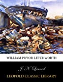 img - for William Pryor Letchworth book / textbook / text book