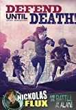 img - for Defend Until Death!: Nickolas Flux and the Battle of the Alamo (Nickolas Flux History Chronicles) book / textbook / text book