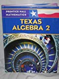 Texas Algebra 2 (0131340239) by Dan Kennedy, Ph.D.
