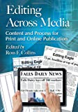 img - for Editing Across Media: Content and Process for Print and Online Publication book / textbook / text book
