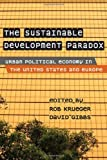 img - for The Sustainable Development Paradox: Urban Political Economy in the United States and Europe book / textbook / text book