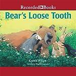 Bear's Loose Tooth | Karma Wilson