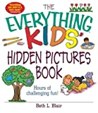 The Everything Kids Hidden Pictures Book: Hours Of Challenging Fun!