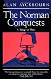 img - for Norman Conquests: Table Manners; Living Together; Round and Round in the Garden (Evergreen Book) book / textbook / text book