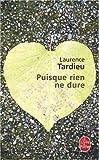 echange, troc Laurence Tardieu - Puisque rien ne dure