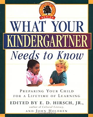 What Your Kindergartner Needs to Know: Preparing Your Child for a Lifetime of Learning (Core Knowledge Series)