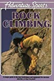 Adventure Sports: Rock Climbing (0811722317) by John Barry