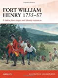 img - for Fort William Henry 1757: A battle, two sieges and bloody massacre (Campaign) book / textbook / text book