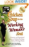 Chicken Soup for the Working Woman's...