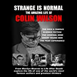 img - for Strange Is Normal:: The Amazing Life of Colin Wilson book / textbook / text book