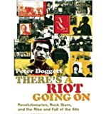 img - for [ There's a Riot Going on: Revolutionaries, Rock Stars, and the Rise and Fall of the '60s ] By Doggett, Peter ( Author ) [ 2009 ) [ Paperback ] book / textbook / text book