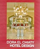 img - for Dora el Chiaty: Hotel Design (English and French Edition) book / textbook / text book
