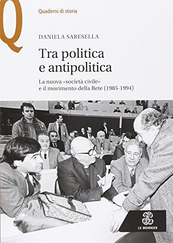 Tra politica e antipolitica. La nuova «società civile» e il movimento della rete (1985-1994)