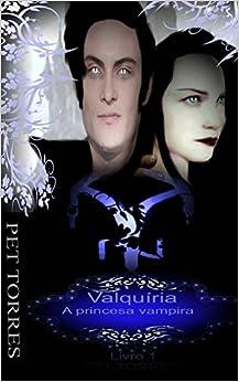 Valquíria a princesa vampira (Volume 1) (Portuguese