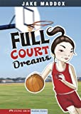 img - for Jake Maddox: Full Court Dreams: 0 (Jake Maddox Girl Sports Stories) book / textbook / text book