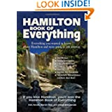 Hamilton Book of Everything: Everything You Wanted to Know About Hamilton and Were Going to Ask Anyway