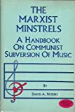 The Marxist Minstrels: A Handbook on Communist Subversion of Music
