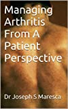 Managing Arthritis From A Patient Perspective